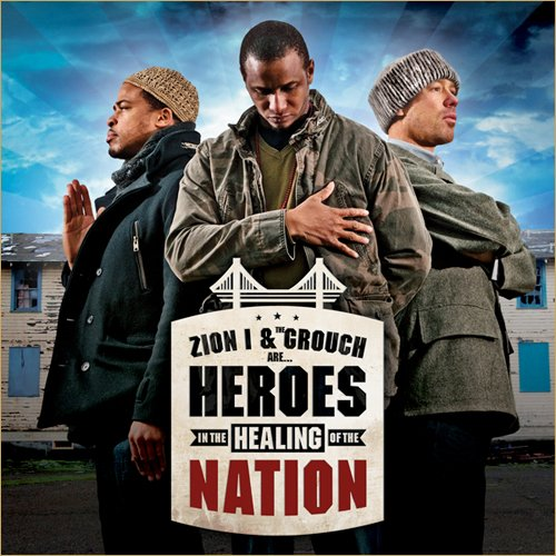 Zion I & The Grouch–Heroes in the Healing of the Nation (2011)