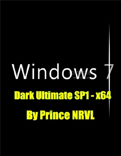 Windows 7 Dark Ultimate SP1 by Prince NRVL (x64/ENG)