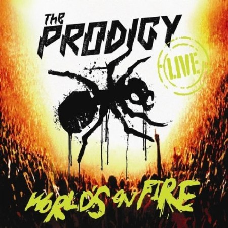 The Prodigy - World's On Fire (Live) '2011