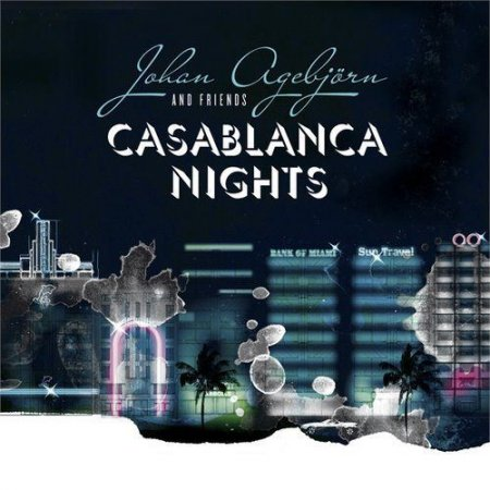 Johan Agebjorn - Casablanca Nights (2011)